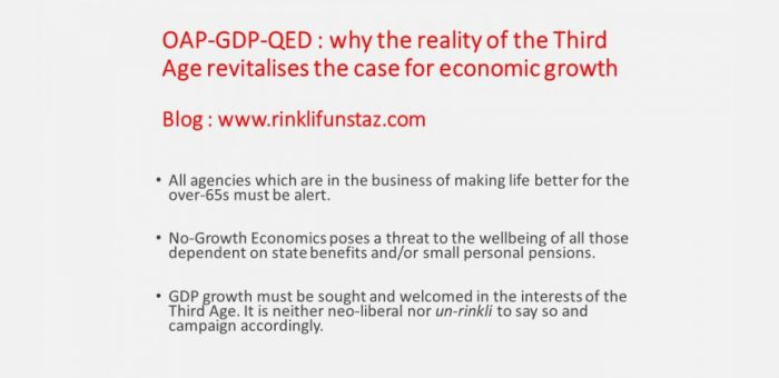 OAP-GDP-QED : why the reality of the Third Age revitalises the case for economic growth