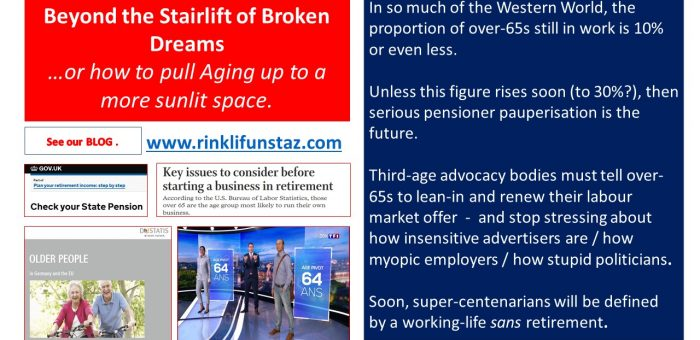 Beyond the Stairlift of Broken Dreams : or how to pull Aging up to a more sunlit space.